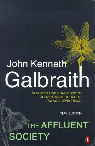 an analysis of conventional wisdom in the book the affluent society by john kenneth galbraith