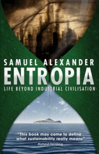 Book review entropia by samuel alexander make wealth history samuel alexanders new book is an unusual one it is set in 2099 a fictional account of a small community cut off from the rest of the world and forced to malvernweather Image collections