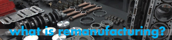 what-is-remanufacturing